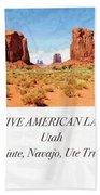 Native American Land, Monument Valley, Navajo Tribal Park Beach Towel