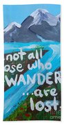 Not All Those Who Wander Are Lost  Beach Sheet