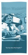 Office Space Milton Waddams Movie Quote Poster Series 003 Beach Towel