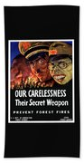 Our Carelessness - Their Secret Weapon Beach Towel by War Is Hell Store