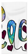 Peaceful Pasttimes Abstract Inspirational Art By Omaste Witkowsk Beach Towel