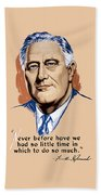 President Franklin Roosevelt And Quote Beach Towel