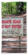 Private Road Do Not Enter Beach Towel