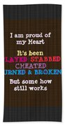 Proud Of My Heart Text Quote Wisdom Words Life Experience By Navinjoshi At Fineartamerica Pod Gifts Beach Towel