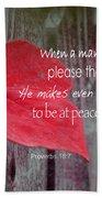 Proverbs 16 V 7 Beach Towel