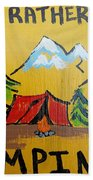 Rather Be Camping  Beach Towel