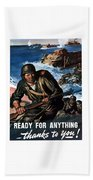 Ready For Anything - Thanks To You Beach Towel