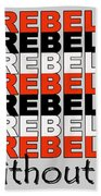 Rebel Without A Pause Beach Towel