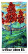 Red Maples On Green Hills With Name And Title Beach Towel
