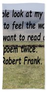 Robert Frank Quote Beach Towel