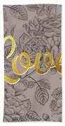 Roses For Love Beach Towel