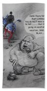 Rush Limbaugh After Obama  Beach Towel by Ylli Haruni
