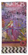 Safe To Be Soft And Strong Beach Towel