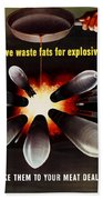 Save Waste Fats For Explosives Beach Towel by War Is Hell Store