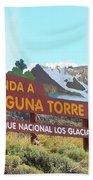 Trail Sign To Laguna Torre Beach Towel