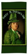 St Patrick's Day Ben Franklin Beach Towel