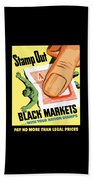 Stamp Out Black Markets Beach Towel