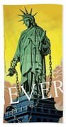 Statue Of Liberty In Chains -- Never Beach Towel