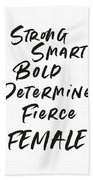 Strong Smart Bold Female- Art By Linda Woods Beach Sheet