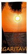 Sunset On Margaritaville Beach Towel