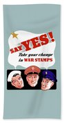 Take Your Change In War Stamps Beach Towel