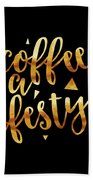 Text Art Coffee Is A Lifestyle - Golden And Black Beach Towel