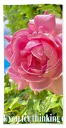 Thank You For Thinking Of Me- Rose Beach Towel
