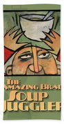 The Amazing Brad Soup Juggler  Poster Beach Towel