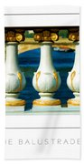 The Balustrades Poster Beach Towel