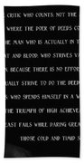 The Man In The Arena - Teddy Roosevelt 1910 Beach Towel