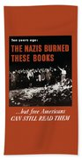 The Nazis Burned These Books Beach Towel by War Is Hell Store