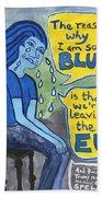 The Reason Why I Am So Blue Beach Towel