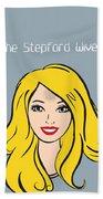 The Stepford Wives - Alternative Movie Poster Beach Towel