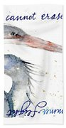 The Wind Cannot Erase Your Flight Beach Towel