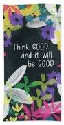 Think Good- Art By Linda Woods Beach Towel