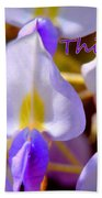 Thinking Of You Wisteria Beach Towel