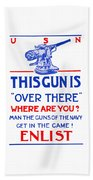 This Gun Is Over There - Usn Ww1 Beach Towel