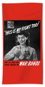 This Is My Fight Too - Ww2 Beach Towel