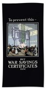 To Prevent This - Buy War Savings Certificates Beach Towel