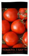 Tomato Tomahto Fine Art Food Photo Poster Beach Towel