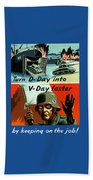 Turn D-day Into V-day Faster  Beach Towel