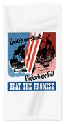 United We Stand Divided We Fall Beach Towel
