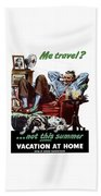 Vacation At Home -- Ww2 Poster Beach Towel