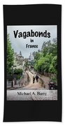 Vagabonds In France Book Cover Beach Towel