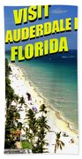 Visit Fort Lauderdal Poster A Beach Towel