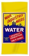 War Industry Needs Water - Wpa Beach Towel