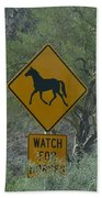 Watch For Horses Beach Towel