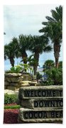 Welcome To Downtown Cocoa Beach Beach Towel