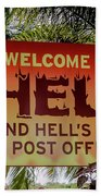 Welcome To Hell Beach Towel