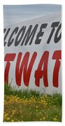 Welcome To Sweetwater  Beach Towel